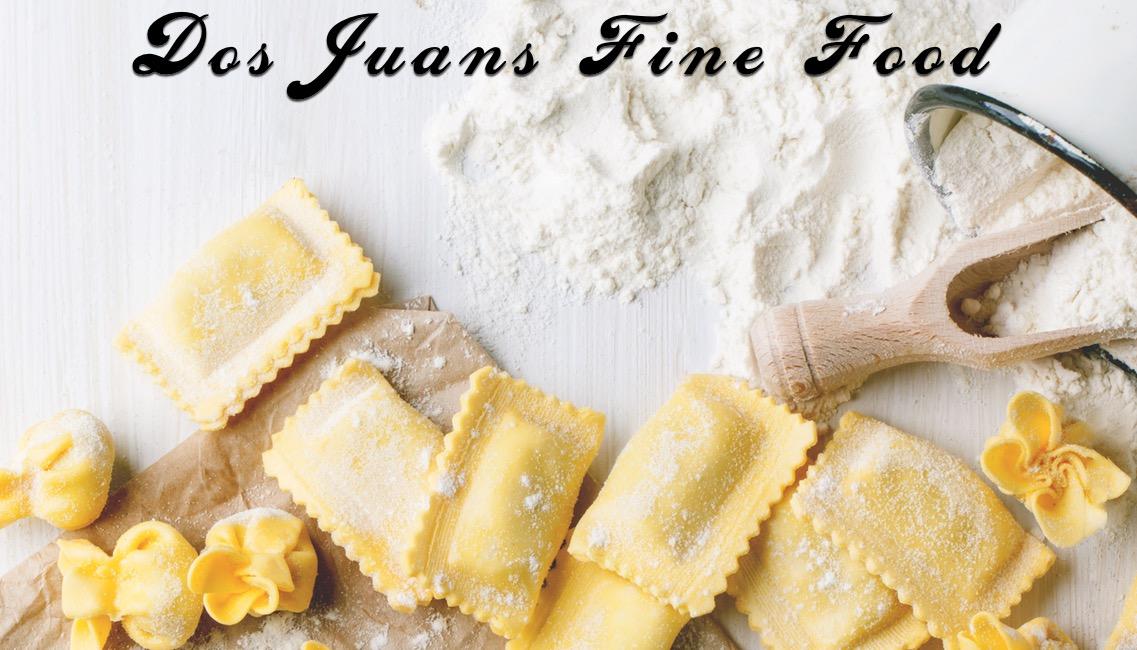 HandMade Pasta Dos Juans Fine Food